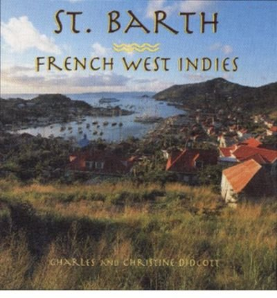 st-barth-french-west-indies-st-barth-french-west-indies-by-didcott-charles-author-nov-17-1997-hardco