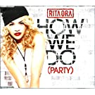 HOW WE DO (PARTY) - ORA,RITA
