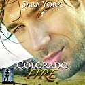 Colorado Fire: Colorado Heart, Book 2 (       UNABRIDGED) by Sara York Narrated by Stan Jenson