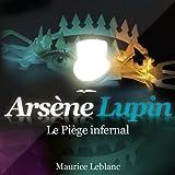 echange, troc Maurice Leblanc - Arsène Lupin -Le piège infernal