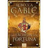 """Das L�cheln der Fortuna: Historischer Romanvon """"Rebecca Gabl�"""""""