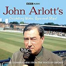 John Arlott's Cricketing Wides, Byes and Slips! Audiobook by  BBC Audiobooks Ltd Narrated by John Arlott