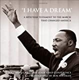 I Have a Dream: A 50th Year Testament to the March that Changed America (0133498395) by Southern Christian Leadership Conference