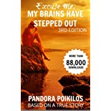 Excuse Me, My Brains Have Stepped Out ~ Pandora Poikilos