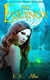 The Equinox: (Contemporary Fantasy / Paranormal) (The Summer Solstice Series Book 2)