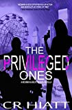 The Privileged Ones: Prequel Novella (A Private Investigator Series of Crime, Action, and Suspense) (A McSwain & Beck Thriller Book 0)