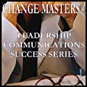 The Power of Authentic Inspiration and Praise (       UNABRIDGED) by Change Masters Leadership Communications Success Series Narrated by Carol Ann Keers