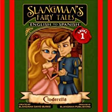 Slangman's Fairy Tales: English to Spanish, Level 1 - Cinderella (       UNABRIDGED) by David Burke Narrated by David Burke