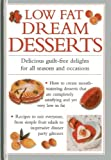 img - for Low Fat Dream Desserts: Delicious guilt-free delights for all seasons and occasions book / textbook / text book