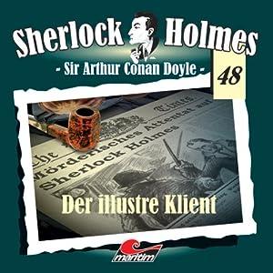 Der illustre Klient (Sherlock Holmes 48) Hörspiel