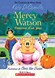Mercy Watson Princesse D'Un Jour (French Edition) (0545991978) by DiCamillo, Kate