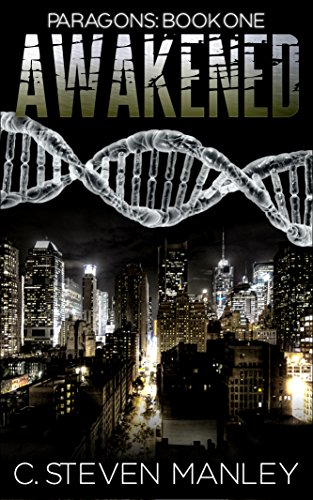 Awakened: Paragons Book One by C.Steven Manley