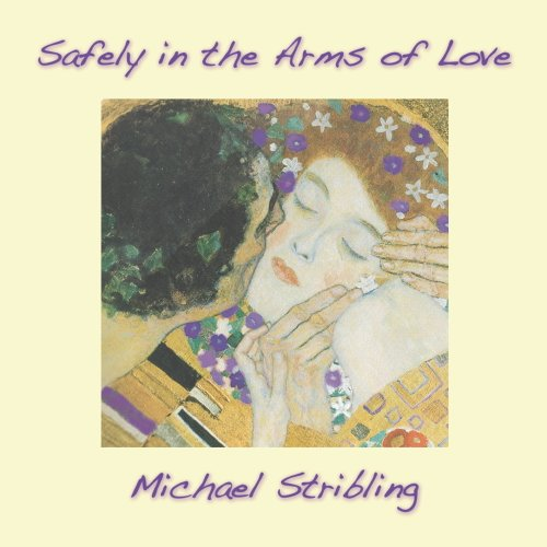 CD : MICHAEL STRIBLING - Safely In The Arms Of Love