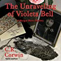 The Unraveling of Violeta Bell: A Morgue Mama Mystery (       UNABRIDGED) by C. R. Corwin Narrated by Lorna Raver