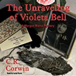 The Unraveling of Violeta Bell: A Morgue Mama Mystery | C. R. Corwin