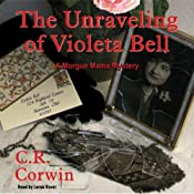 The Unraveling of Violeta Bell: A Morgue Mama Mystery | [C. R. Corwin]