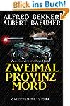 Zweimal Provinzmord: Zwei Romane in e...