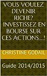 Vous Voulez Devenir Riche? Investisse...