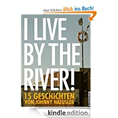 I live by the river! - 15 Geschichten