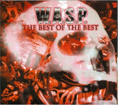 W.A.S.P. - The Best Of The Best 1984 - 2000 - Zortam Music