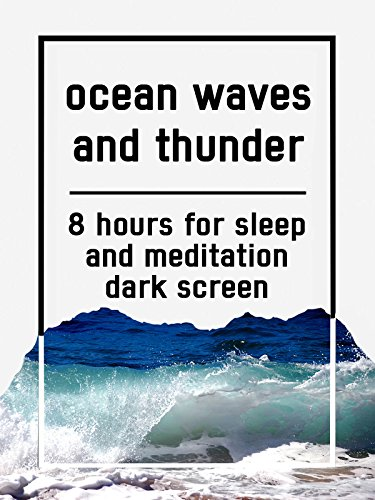 Ocean waves and thunder, 8 hours for Sleep and Meditation, dark screen