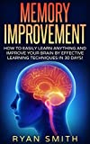 Memory Improvement: How you can learn faster, sleep better, remember more, get brain improvement by Effective Learning Techniques! (English Edition)