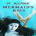 Mermaid's Kiss | M Allman