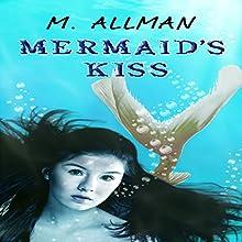 Mermaid's Kiss (       UNABRIDGED) by M Allman Narrated by Douglas Hampton