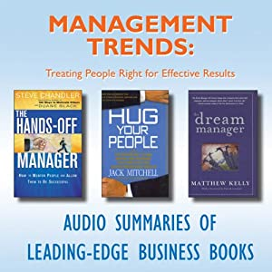Management Trends: Treating People Right for Effective Results | [Steve Chandler, Duane Black, Jack Mitchell, Matthew Kelly]