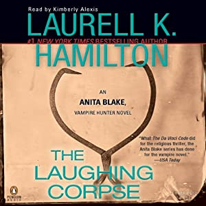 The Laughing Corpse: Anita Blake, Vampire Hunter, Book 2 | [Laurell K. Hamilton]