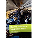 How to Survive a Long Haul Flight, Second Editionby Matthew Eaves