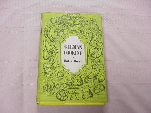 German Cooking by Robin Howe 1953 Hardcover by Robin Howe