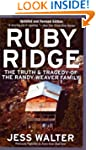 Ruby Ridge: The Truth and Tragedy of...