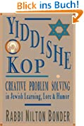 Yiddishe Kop: Creative Problem Solving in Jewish Learning, Lore, and Humor: The Way of Creative Problem Solving in Jewish Learning, Lore and Humor