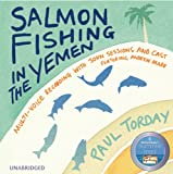 Salmon Fishing in the Yemen (CD) (Unabridged)