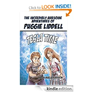 The Incredibly Awesome Adventures of Puggie Liddell, Tesla Time, Book 1 (Chapter Book), Young Adult
