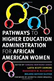 img - for Pathways to Higher Education Administration for African American Women book / textbook / text book