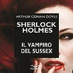 Sherlock Holmes e il vampiro del Sussex   Arthur Conan Doyle