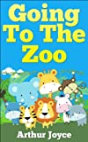 Going To The Zoo: Kids Picture Book, Early Learners
