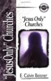 img - for Jesus Only Churches book / textbook / text book