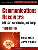 Communications Receivers: DPS, Software Radios, and Design, 3rd Edition (0071361219) by Ulrich Rohde