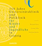 img - for 110 Jahre Universitatsklinik Und Poliklinik Fur Kinder Und Jugendliche in Leipzig (German Edition) book / textbook / text book