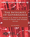 img - for The Integrity of Governance: What it is, What we Know, What is Done and Where to go (Governance and Public Management) book / textbook / text book
