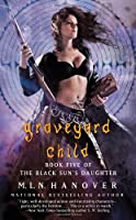 Graveyard Child (Black Sun&#39;s Daughter)