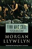 Finn Mac Cool (Celtic World of Morgan Llywelyn)