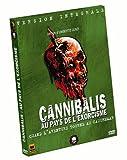 echange, troc Cannibalis : Au pays de l'exorcisme - Version intégrale