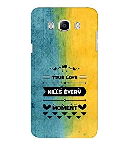 EPICCASE true love kills every moment Mobile Back Case Cover For Samsung J7 2016 (Designer Case)