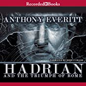 Hadrian and the Triumph of Rome | [Anthony Everitt]