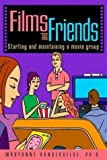 img - for Films and Friends: Starting and Maintaining a Movie Group by Maryanne Vandervelde (2004-01-17) book / textbook / text book