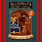 Slangman's Fairy Tales: Korean to English, Level 2 - Goldilocks and the 3 Bears | [David Burke]